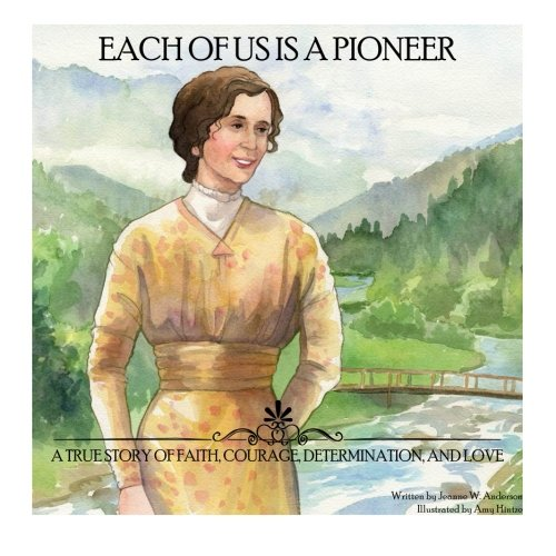 9781519537676: Each of us is a Pioneer: A true story of faith, courage, determination, and love