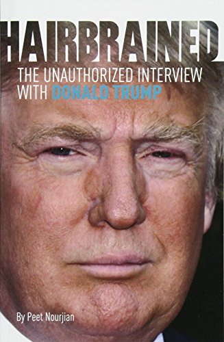 9781519537874: Hair-Brained: The Unauthorized Interview with Donald Trump