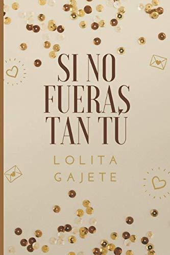 9781519538086: Si no fueras tan TÚ... (Spanish Edition)