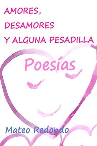 9781519539205: Amores, desamores y alguna pesadilla: Poesías