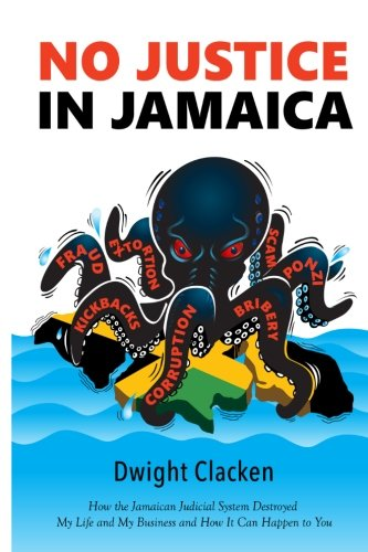 9781519539489: No Justice in Jamaica: How the Jamaican Judicial System Destroyed My Life and My Business - and How It Can Happen to You (black and white interior)