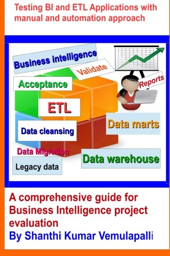 9781519539786: Testing BI and ETL Applications with manual and automation approach: A comprehensive guide for Business Intelligence project evaluation
