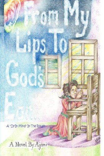 9781519539830: From My Lips To God's Ear: A