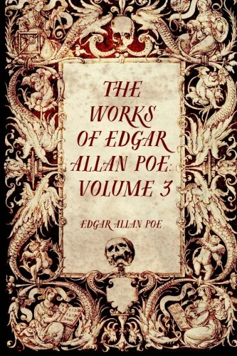 9781519541543: The Works of Edgar Allan Poe: Volume 3