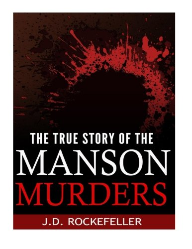 9781519541567: The True Story of the Manson Murders