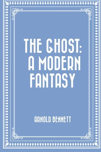 9781519541642: The Ghost: A Modern Fantasy