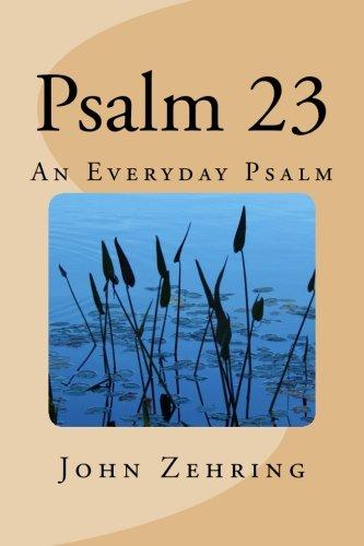 Psalm 23: An Everyday Psalm: Zehring, John