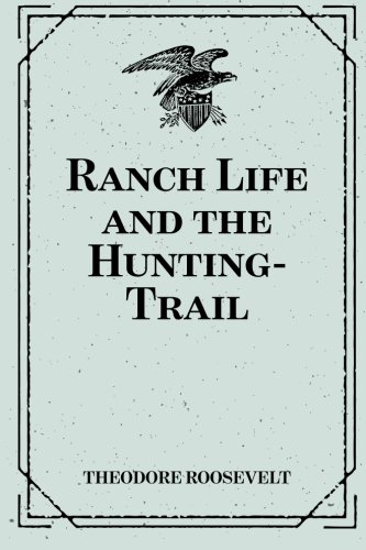 9781519542526: Ranch Life and the Hunting-Trail