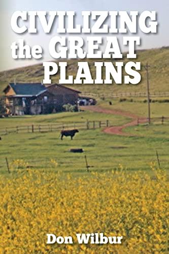 9781519543844: Civilizing the Great Plains
