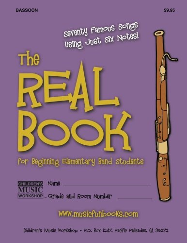 9781519545046: The Real Book for Beginning Elementary Band Students (Bassoon): Seventy Famous Songs Using Just Six Notes