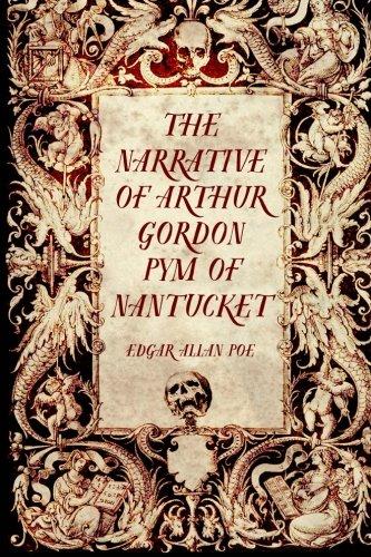 9781519545886: The Narrative of Arthur Gordon Pym of Nantucket