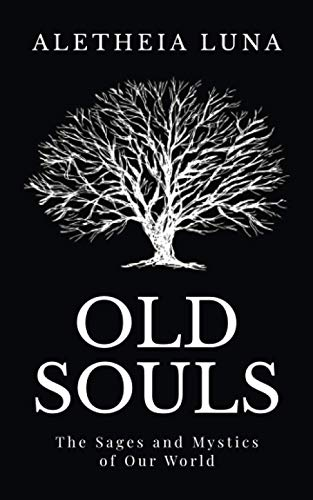 9781519546104: Old Souls: The Sages and Mystics of Our World