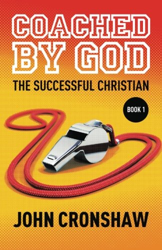 9781519546395: Coached By God: The Successful Christian (Volume 1)