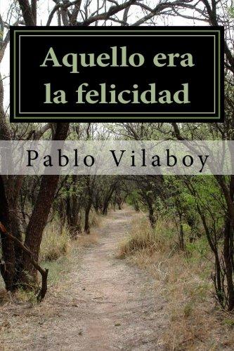 9781519546425: Aquello era la felicidad (Spanish Edition)
