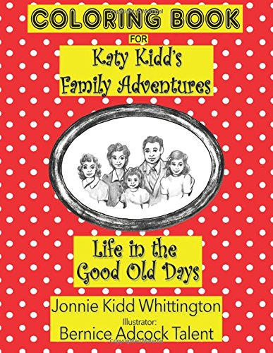 9781519547163: Life in the Good Old Days: Coloring Book (Katy Kidd's Family Adventures) (Volume 1)