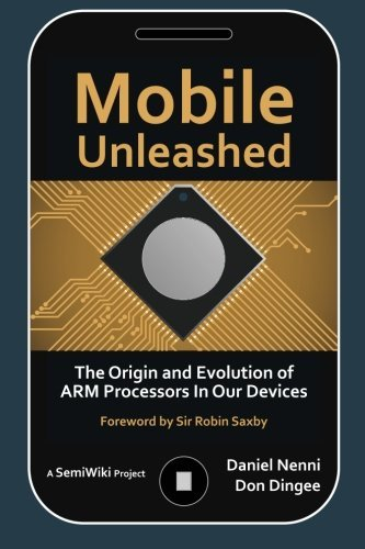 9781519547262: Mobile Unleashed: The Origin and Evolution of ARM Processors in Our Devices