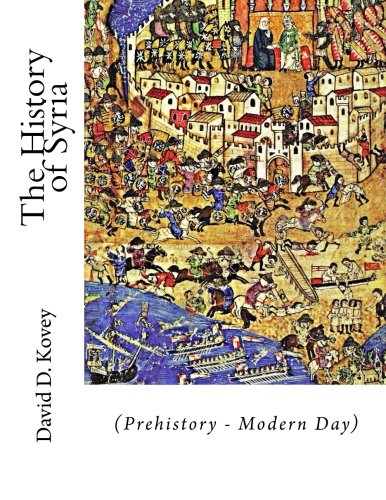 9781519547286: The History of Syria: (Prehistory - Modern Day)