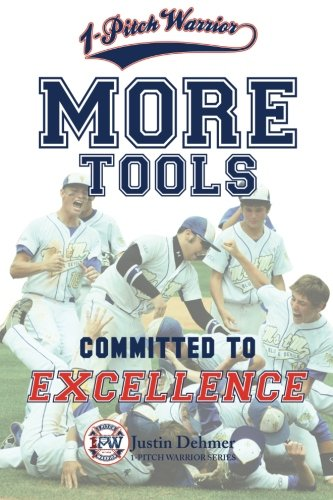 9781519547699: 1-Pitch Warrior: More Tools: Commited to Excellence (1-Pitch Warrior Series) (Volume 3)