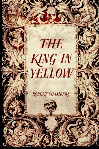 The King in Yellow: Robert Chambers