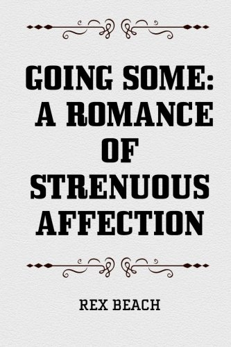 9781519548207: Going Some: A Romance of Strenuous Affection