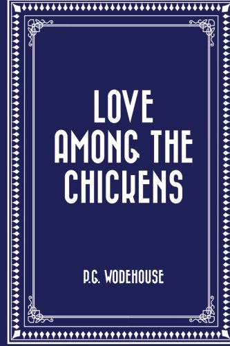9781519548931: Love Among the Chickens