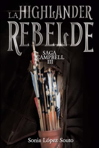 9781519549358: La highlander rebelde: Saga Campbell vol. 3: Volume 3