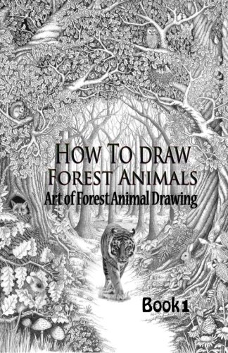 9781519551153: How to draw Forest Animals 1: Art of Forest Animal Drawing (Forest Animals Drawing book) (Volume 1)