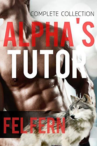 Alpha's Tutor Complete Series: Boxed Set (5: Fel Fern