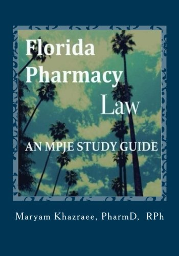 9781519555588: Florida Pharmacy Law: An MPJE Study Guide