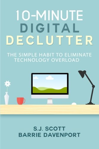 9781519555656: 10-Minute Digital Declutter: The Simple Habit to Eliminate Technology Overload