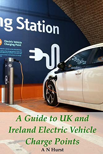 9781519555755: A Guide to UK and Ireland Electric Vehicle Charge Points