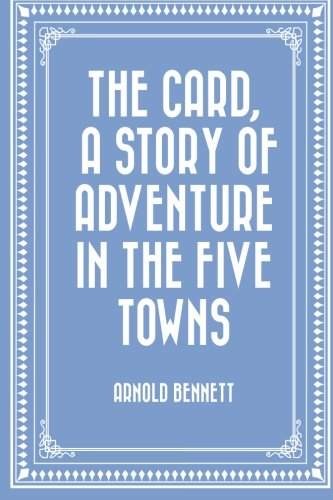 9781519556745: The Card, a Story of Adventure in the Five Towns