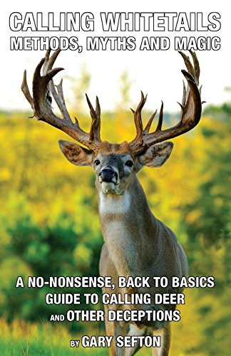 9781519557636: Calling Whitetails: Methods, Myths and Magic