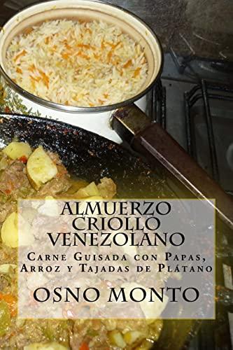 9781519558008: Almuerzo Criollo Venezolano: Carne Guisada con Papas, Arroz y Tajadas de Plátano: Volume 20 (Mi Receta Favorita)