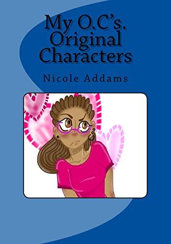 9781519558084: My O.C.'s Original Characters: My O.C.'s Original Characters Vol. 1 (My O.C. Original Characters) (Volume 1)