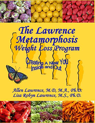 9781519558930: The Lawrence Metamorphosis Weight Loss Program©: A Safe, Sane, and Easy Weight Loss Program (The Lawrence Metamorphosis Nutrtional Program) (Volume 1)