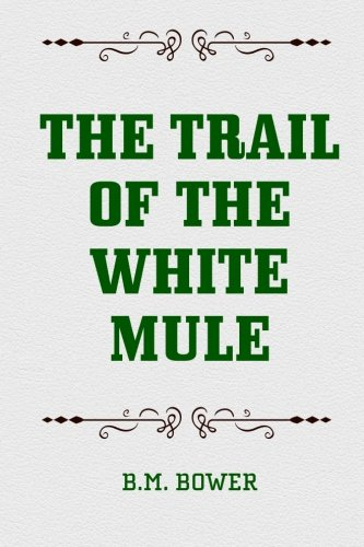 9781519562326: The Trail of the White Mule