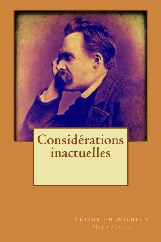 9781519564559: Considérations inactuelles (French Edition)