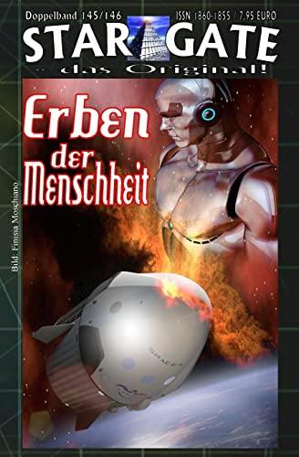 STAR GATE 145-146: Erben der Menschheit (STAR GATE - das Original) (German Edition): Travers, W. A.