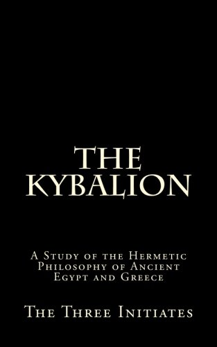 9781519566133: The Kybalion: A Study of the Hermetic Philosophy of Ancient Egypt and Greece