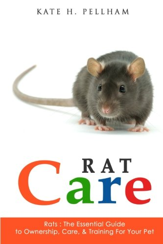 9781519566423: Rats: The Essential Guide to Ownership, Care, & Training for Your Pet