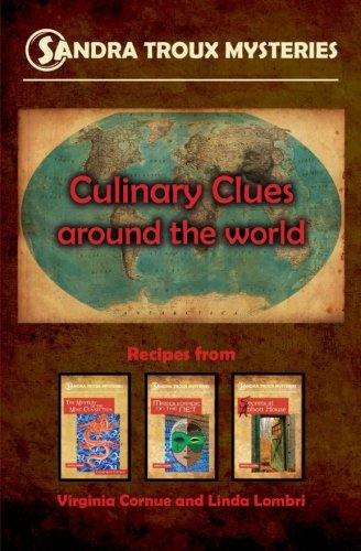 9781519569509: Culinary Clues around the World: Recipes from Sandra Troux Mysteries, Books 1-3