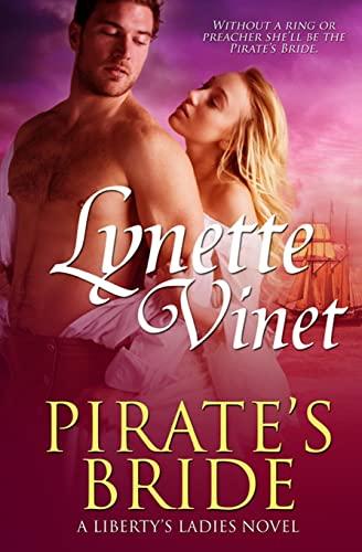 9781519569615: Pirate's Bride (Liberty's Ladies) (Volume 1)
