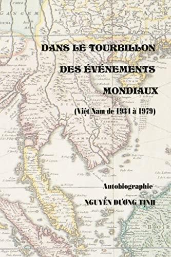 9781519570208: Dans Le Tourbillon des Evenements Mondiaux (Vietnam de 1934-1979) (French Edition)