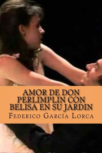 9781519571748: Amor de Don PerlimplIn con Belisa en su jardIn (Spanish Edition)