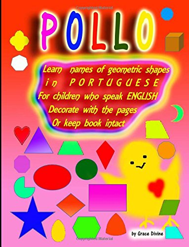 9781519571793: Learn names of geometric shapes in PORTUGUESE For children who speak ENGLISH Decorate with the pages Or keep book intact (Portuguese Edition)