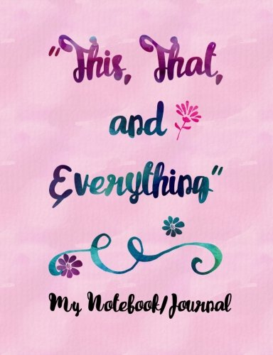 This, That, and Everything: My Notebook/Journal (iHeart Journals): Bell, Linda A.