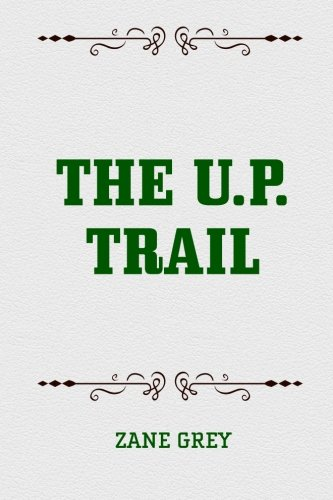 9781519572097: The U.P. Trail