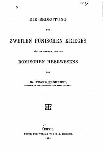 Die Bedeutung des zweiten Punischen Krieges (German Edition): Franz Fr�hlich