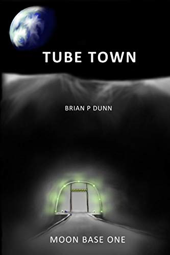 9781519573971: Tube Town: Moon Base One